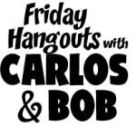 friday hangout, carlos castellanos, Bob Ostrom